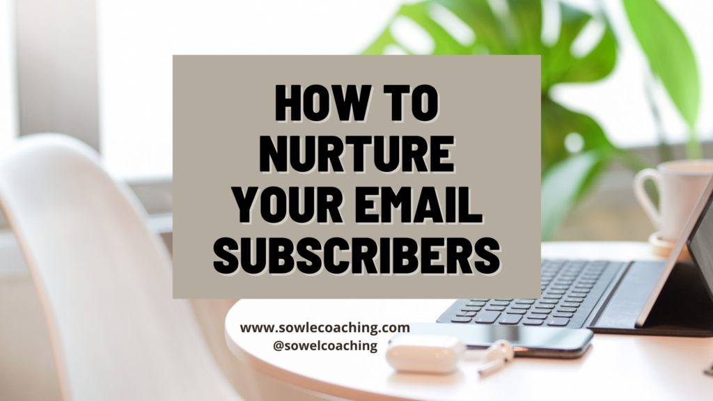 Nurturing your email subscribers