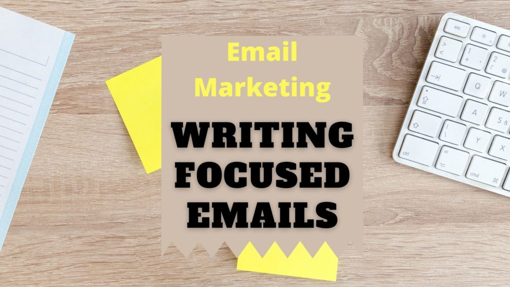 Writing focused emails for email marketing